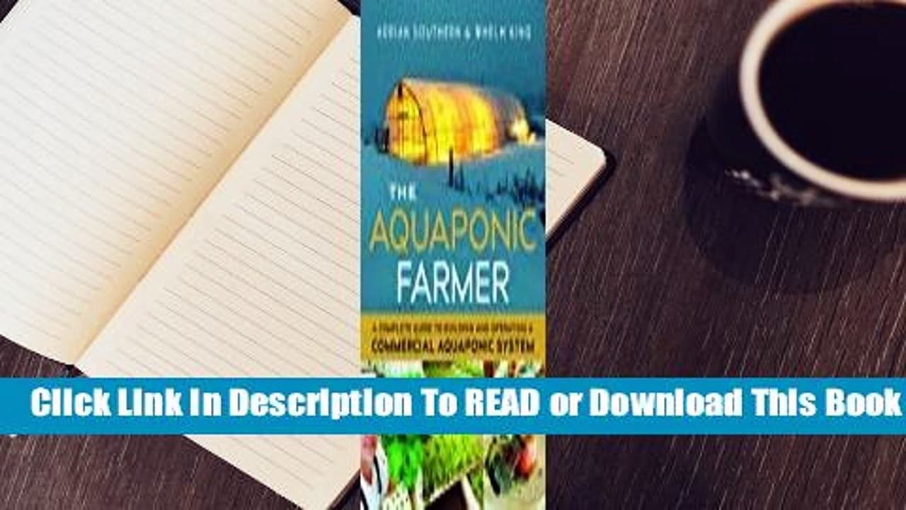 Online The Aquaponic Farmer: A Complete Guide to Building and Operating a Commercial Aquaponic