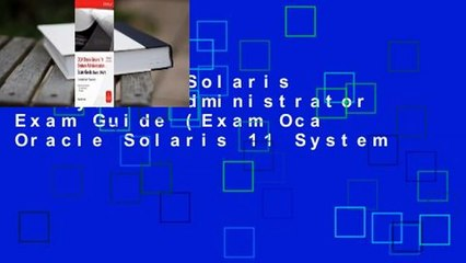 Oca Oracle Solaris 11 System Administrator Exam Guide (Exam Oca Oracle Solaris 11 System