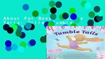 About For Books  Tumble Tails: Tilley Tumble  For Free