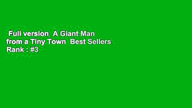 Full version  A Giant Man from a Tiny Town  Best Sellers Rank : #3