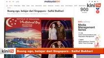 Buang ego, belajar dari Singapura - Saiful Bukhari
