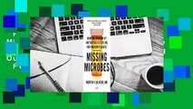 Full version  Missing Microbes: How the Overuse of Antibiotics Is Fueling Our Modern Plagues  For