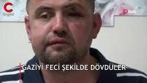 Gaziyi dövüp serbest kalan 3 saldırgan tutuklandı