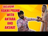 Exclusive: Rakhi Prank with Antara and Akshat from  Guddan - Tumse Na Ho Paayega