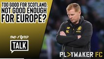 Two-Footed Talk | Celtic: Too good for Scotland, not good enough for Europe?
