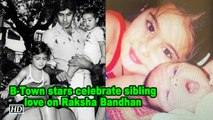 B-Town stars celebrate sibling love on Raksha Bandhan