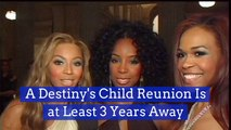 Wait A Couple Years For Destiny's Child