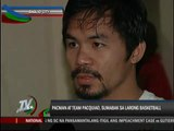 Pacman plays basketball to prep for bout