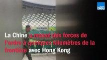 La Chine a massé des forces de l'ordre à quelques kilomètres de la frontière avec Hong Kong