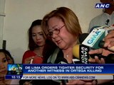 De Lima orders tighter security for Ortega slay witness