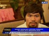 Manny Pacquiao looking forward to fight with Brandon Rios