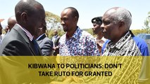 Kibwana to politicians: Don't take Ruto for granted