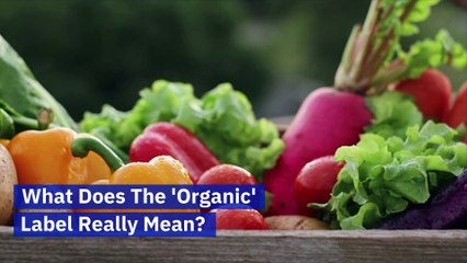 What Does The 'Organic' Label Really Mean?