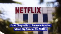 Dave Chappelle to Release Another Stand-Up Special for Netflix