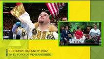 El campeón Andy Ruiz nos acompaña en el foro de Ventaneando. | Ventaneando