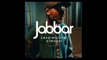 Jabbar - Cesaretsizce Olmuyor