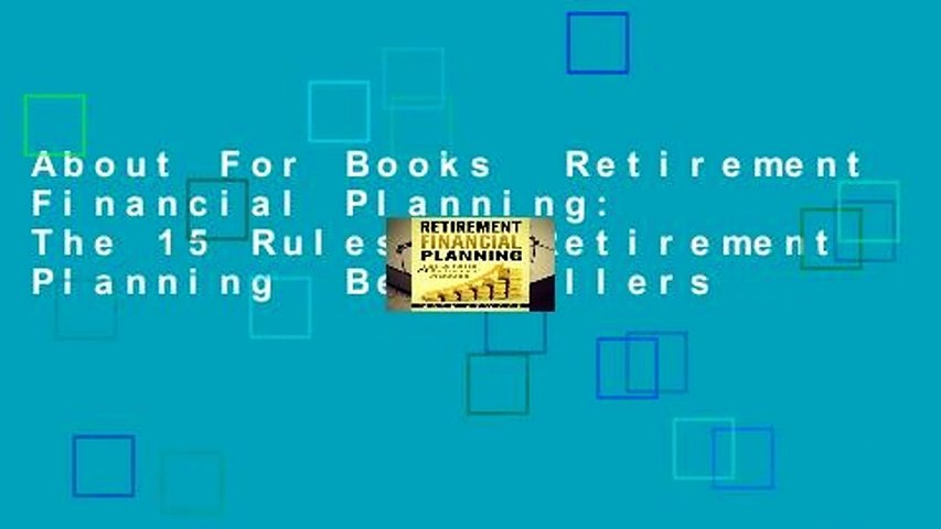 About For Books  Retirement Financial Planning: The 15 Rules Of Retirement Planning  Best Sellers