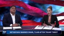 Netanyahu BANS Ilhan Omar and Rashida Tlaib