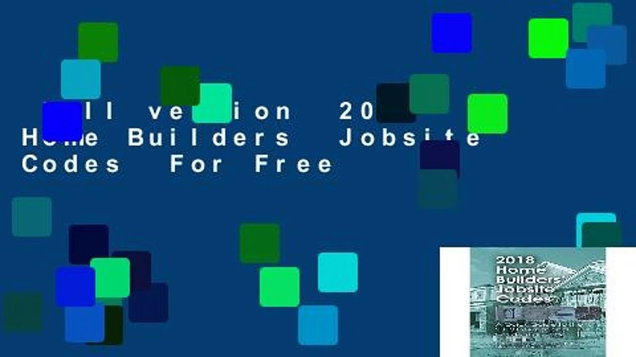 Full version  2018 Home Builders  Jobsite Codes  For Free