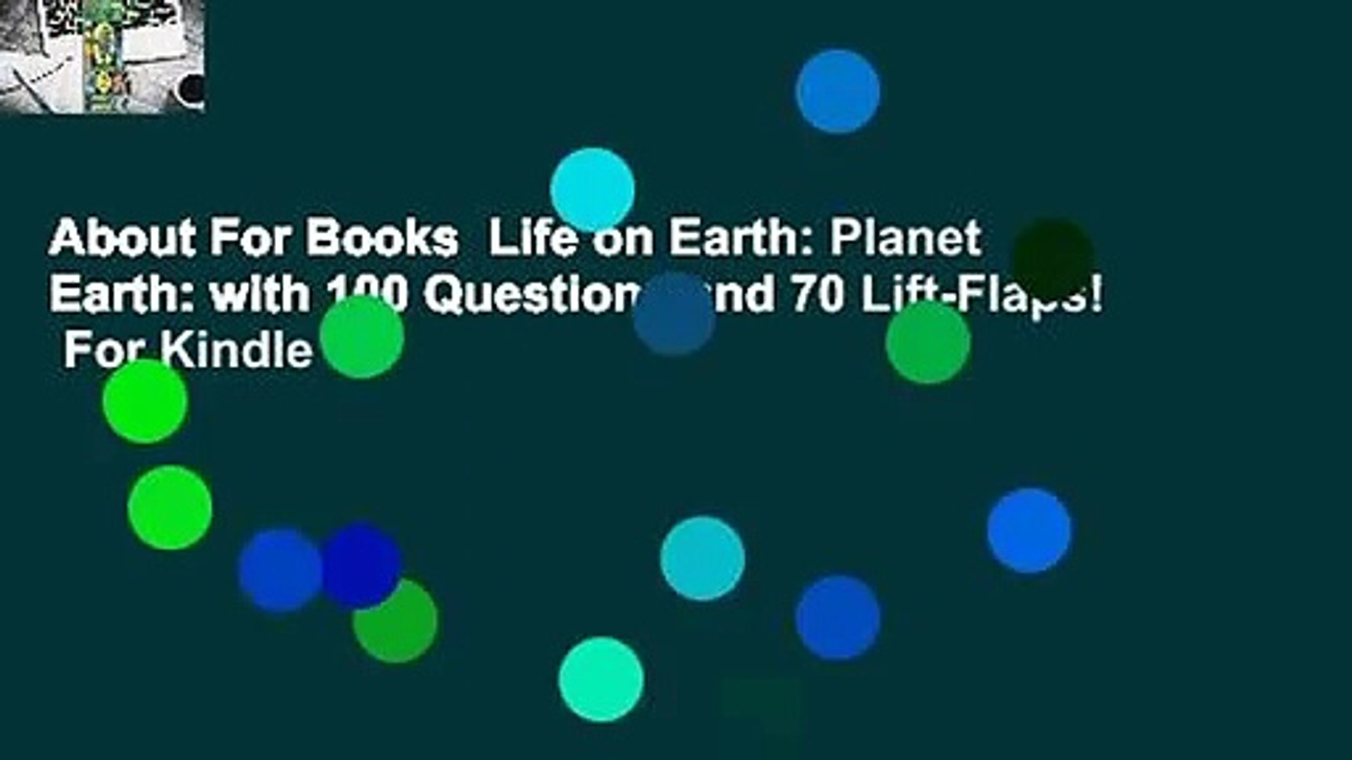 About For Books  Life on Earth: Planet Earth: with 100 Questions and 70 Lift-Flaps!  For Kindle