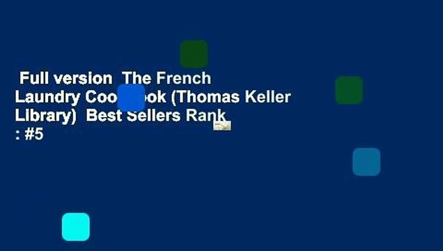 Full version  The French Laundry Cookbook (Thomas Keller Library)  Best Sellers Rank : #5