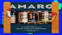 Full Version  Amaro: The Spirited World of Bittersweet, Herbal Liqueurs with Cocktails, Recipes,