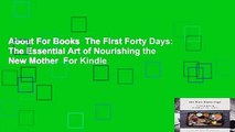 About For Books  The First Forty Days: The Essential Art of Nourishing the New Mother  For Kindle