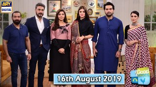 Good Morning Pakistan - 16th August 2019