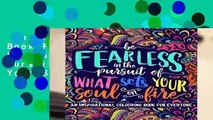 An Inspirational Colouring Book For Everyone: Be Fearless In The Pursuit Of What Sets Your Soul