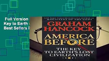 Full Version  America Before: The Key to Earth s Lost Civilization  Best Sellers Rank : #3