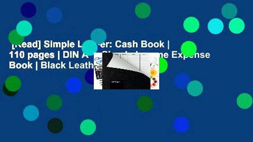 [Read] Simple Ledger: Cash Book | 110 pages | DIN A5 | Simple Income Expense Book | Black Leather