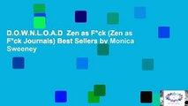 D.O.W.N.L.O.A.D  Zen as F*ck (Zen as F*ck Journals) Best Sellers by Monica Sweeney