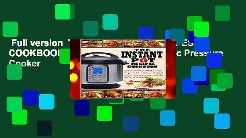 Full version  THE INSTANT POT RECIPES COOKBOOK: Fresh   Foolproof Electric Pressure Cooker
