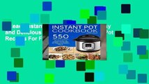[Read] Instant Pot Cookbook: 550 Easy and Delicious Mouthwatering Instant Pot Recipes For Fast