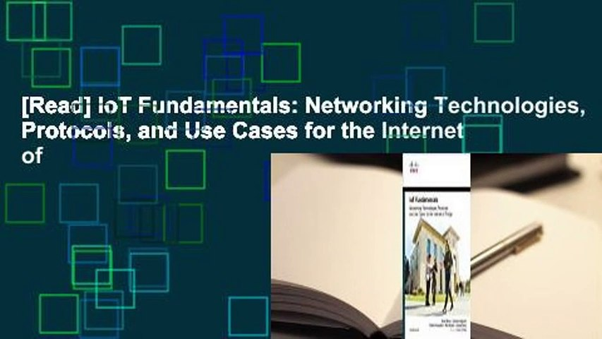[Read] IoT Fundamentals: Networking Technologies, Protocols, and Use Cases for the Internet of