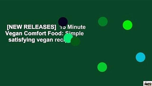 [NEW RELEASES]  15 Minute Vegan Comfort Food: Simple   satisfying vegan recipes