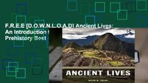 F.R.E.E [D.O.W.N.L.O.A.D] Ancient Lives: An Introduction to Archaeology and Prehistory Best