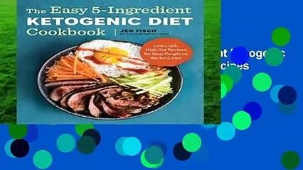 About For Books  The Easy 5-Ingredient Ketogenic Diet Cookbook: Low-Carb, High-Fat Recipes for