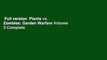 Full version  Plants vs. Zombies: Garden Warfare Volume 3 Complete