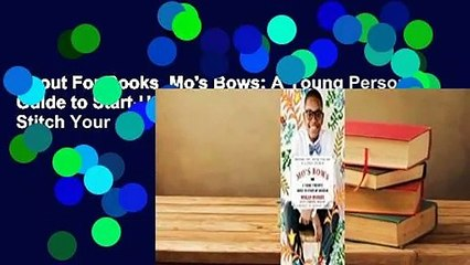 About For Books  Mo's Bows: A Young Person's Guide to Start-Up Success: Measure, Cut, Stitch Your