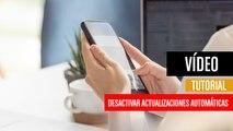 Cómo desactivar las actualizaciones automáticas en Android