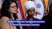 Israel Bans These Congresswomen