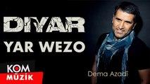 Diyar - Yar Wezo [2019 © Kom Müzik]