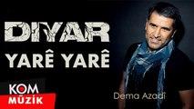 Diyar - Yarê Yarê [2019 © Kom Müzik]