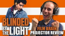 Projector: Blinded by the Light (REVIEW)