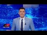 Edicioni i Lajmeve Tv Klan 16 Gusht 2019, ora 19:30