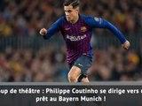 Transferts - Coutinho vers le Bayern
