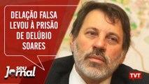 Delação falsa levou à prisão de Delúbio Soares