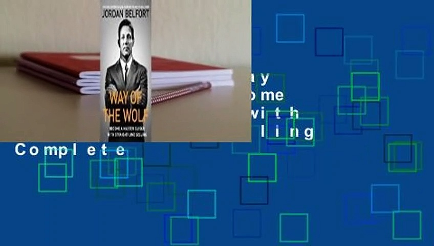 Full version  Way of the Wolf: Become a Master Closer with Straight Line Selling Complete