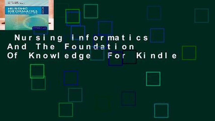 Nursing Informatics And The Foundation Of Knowledge  For Kindle